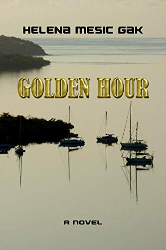 Golden Hour: A Novel: A gripping and emotional story of love, betrayal and dark family secrets. (English Edition)