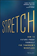 Stretch: How to Future-Proof Yourself for Tomorrow's Workplace (English Edition)