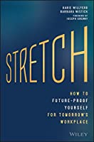 Stretch: How to Future-Proof Yourself for Tomorrow's Workplace