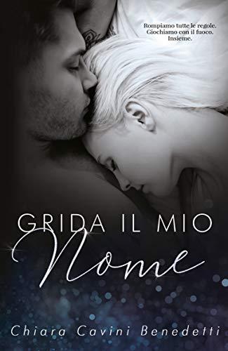 Grida il mio Nome (Silent Love Vol. 1) (Italian Edition)