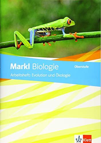 Markl Biologie Oberstufe: Arbeitsheft: Evolution und Ökologie Klassen 10-12 (G8), Klassen 11-13 (G9) (Markl Biologie Oberstufe. Bundesausgabe ab 2018)