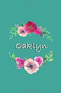 Oaklyn: Personalized Journal | Custom Name Journal - Teal with Pink and Red Flowers - Journal for Girls - 6 x 9 Sized, 150 Pages - Personalized ... Gift for Teachers, Granddaughters and Friends