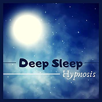 Deep Sleep Hypnosis: Master Pieces Songs for a Sleeping Music Universe of Relaxation