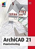ArchiCAD 21: Praxiseinstieg (mitp Professional) - Detlef Ridder