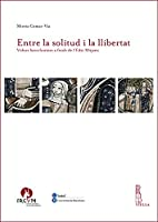Entre La Solitud I La Llibertat: Vidues Barcelonines a Finals De L'edat Mitjana (Ircvm-medieval Cultures)