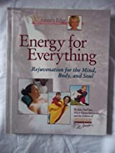 Energy for Everything: Rejuvenation for the Mind, Body and Soul (Women's Edge Health Enhancement Guide)