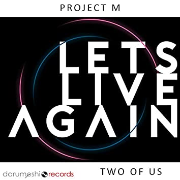 Let's Live Again (Two of Us)