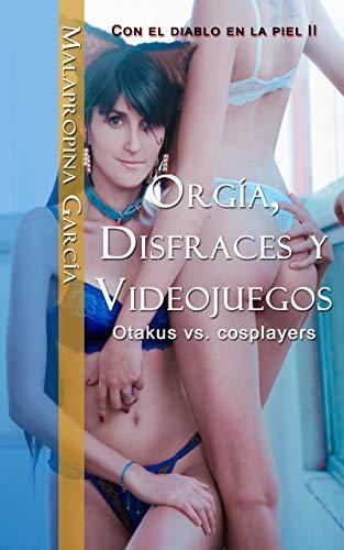 Orga, disfraces y videojuegos: Otakus vs. cosplayers (Con el diablo en la piel)