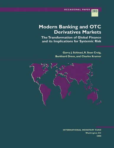 Modern Banking and OTC Derivatives Markets: The Transformation of Global Finance and its Implications for Systemic Risk (Occasional Paper (International Monetary Fund) Book 203) (English Edition)