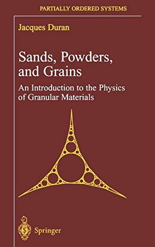 Sands, Powders, and Grains: An Introduction to the Physics of Granular Materials (Partially Ordered Systems)