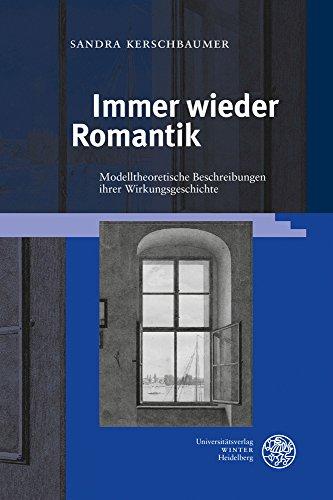 Immer wieder Romantik: Modelltheoretische Beschreibungen ihrer Wirkungsgeschichte (Jenaer Germanistische Forschungen / Neue Folge, Band 43)