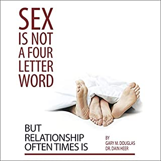 Page de couverture de Sex Is Not a Four Letter Word but Relationship Often Times Is