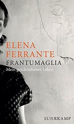»Frantumaglia: Mein geschriebenes Leben« von Elena Ferrante