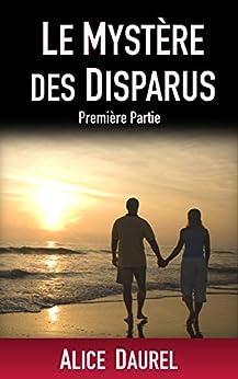 LE MYSTERE DES DISPARUS par [Alice Daurel]