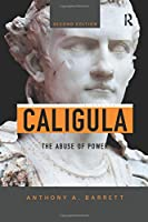 Caligula: The Abuse of Power (Roman Imperial Biographies)