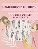 Magic Dresses Coloring: Color and Create for adults: Sketch: Patterned Dresses, Wedding, Party, Casual, Maxi dress