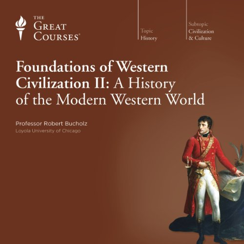 Foundations of Western Civilization II: A History of the Modern Western World audiobook cover art