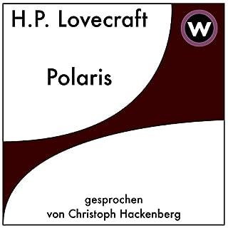 Polaris                   Autor:                                                                                                                                 H. P. Lovecraft                               Sprecher:                                                                                                                                 Christoph Hackenberg                      Spieldauer: 23 Min.     34 Bewertungen     Gesamt 3,6