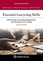 Essential Lawyering Skills: Interviewing, Counseling, Negotiation, and Persuasive Fact Analysis (Aspen Coursebook)
