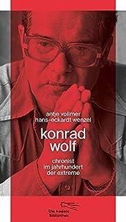 Konrad Wolf: Chronist im Jahrhundert der Extreme (Die Andere