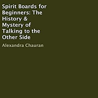 Spirit Boards for Beginners: The History & Mystery of Talking to the Other Side cover art