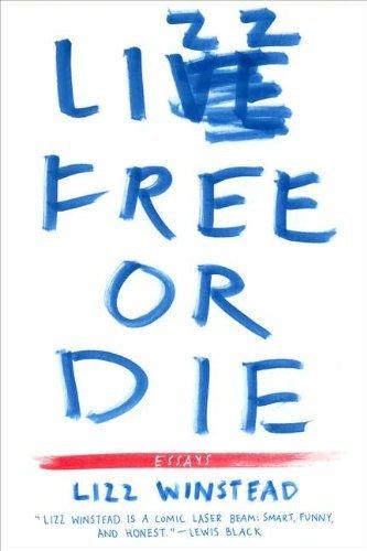 Image of Lizz Free or Die: Essays