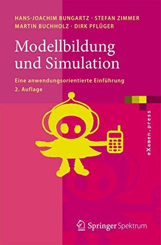 Modellbildung und Simulation: Eine anwendungsorientierte Einführung (eXamen.press)
