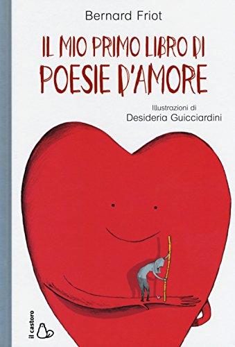 Il mio primo libro di poesie d'amore. Ediz. a colori