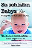 So schlafen Babys entspannt ein und durch: Die besten Einschlaftipps einer Tagesmutter Ohne weinen, schreien oder Druck