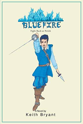 Bluefire - Fight Back or Perish (English Edition)