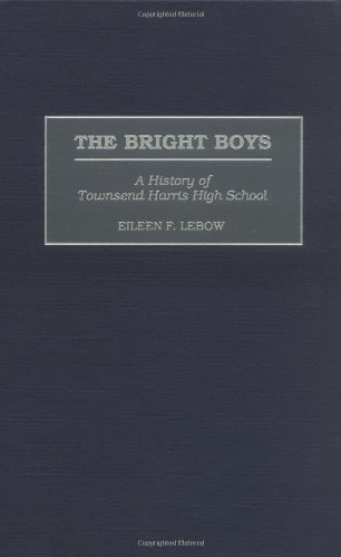 The Bright Boys: A History of Townsend Harris High School (Contributions to the Study of Education Book 80) (English Edition)