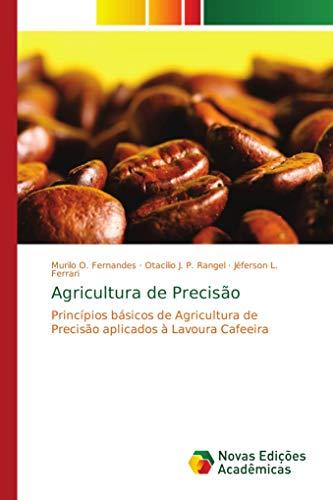Agricultura de Precisão: Princ¿os b¿cos de Agricultura de Precis¿aplicados ¿avoura Cafeeira