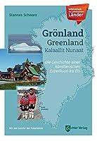 Bibliothek der unbekannten Laender: Groenland: Greenland. Kalaallit Nunaat. Die Geschichte einer kuenstlerischen Expedition ins Eis