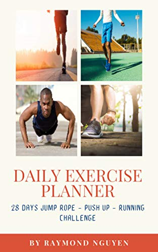 DAILY EXERCISE PLANNER: 28 DAYS JUMP ROPE - PUSH UP - RUNNING CHALLENGE (English Edition)