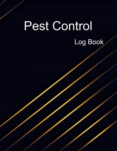 Pest Control Log Book: Multiple in One to keeping the pest control record...
