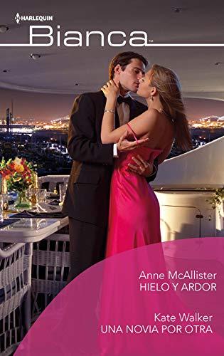 Hielo y ardor – Una novia por otra de Anne Mcallister y Kate Walker