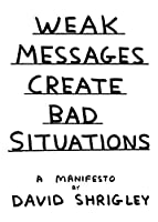 Weak Messages Create Bad Situations: A Manifesto