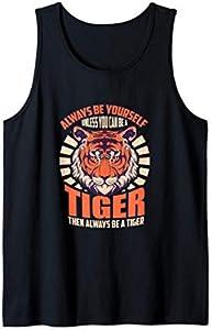 Sé tú mismo a menos que seas un del tigre Be A Tiger Cita Camiseta sin Mangas