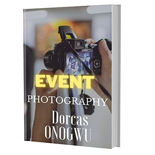EVENT PHOTOGRAPHY: HOW TO MAKE MONEY FROM PHOTOGRAPHY (English Edition)