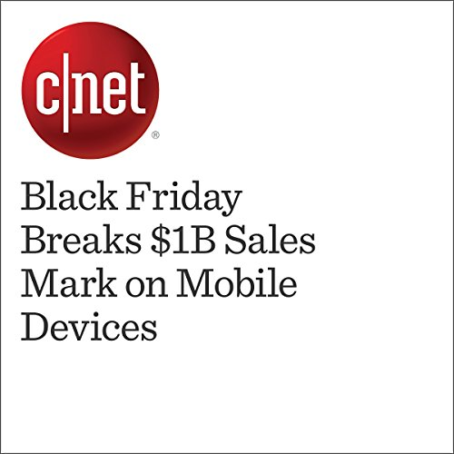 Black Friday Breaks $1B Sales Mark on Mobile Devices cover art
