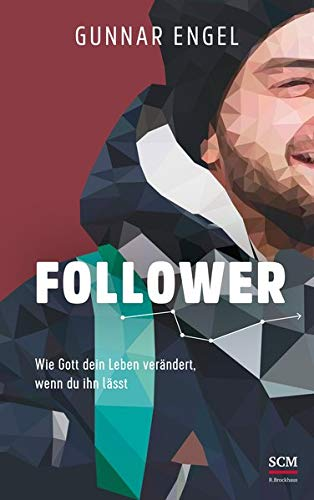 Buchseite und Rezensionen zu 'Follower: Wie Gott dein Leben verändert, wenn du ihn lässt' von Gunnar Engel