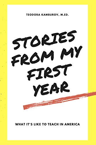 Stories From My First Year: What It's Like to Teach in America