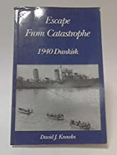 Escape from Catastrophe: 1940 Dunkirk