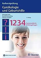 Facharztpruefung Gynaekologie und Geburtshilfe: 1234 kommentierte Pruefungsfragen