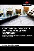 CONTAGION: CONCEPTS AND TRANSMISSION CHANNELS: Financial contagion modelling: an approach based on theDCC-MVGARCH