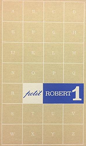 Le Petit Robert: 1: Dictionnaire Alphabetique Et Analogique De La Langue Francaise