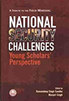 National Security Challenges: Young Scholars' Perspective