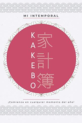 Mi Intemporal KAKEBO: Cuaderno diario para la gestión de cuentas para mantener un presupuesto y ahorrar con el método japonés | para...