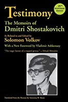 Testimony: The Memoirs of Dmitri Shostakovich (Limelight)