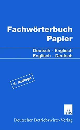 EUWID Fachwörterbuch Papier. Deutsch - Englisch / Englisch - Deutsch